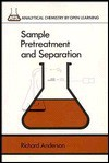 Sample Pretreatment And Separation - Richard Anderson