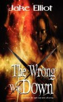 The Wrong Way Down - Jake Elliot