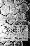 Son of the Exorcist: A Roddy Sanchez Crime Thriller - Angel Zapata