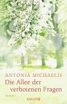 Die Allee der verbotenen Fragen: Roman - Antonia Michaelis