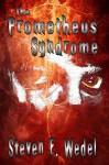The Prometheus Syndrome - Steven E. Wedel