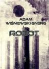 Robot - Adam Wiśniewski-Snerg
