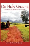 On Holy Ground: Commitment and Devotion to Sacred Lands - Leilani Birely, Luisah Teish