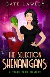 The Selection Shenanigans - Cate Lawley