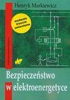 Bezpieczeństwo w elektroenergetyce - Henryk Markiewicz