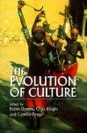 The Evolution of Culture: A Historical and Scientific Overview - Robin Dunbar, Chris Knight, Camilla Power
