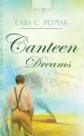 Canteen Dreams: 1 (Truly Yours Digital Editions) - Cara C. Putman