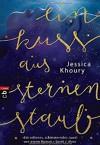 Ein Kuss aus Sternenstaub - Jessica Khoury, Gabriele Haefs
