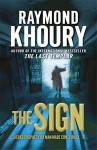 The Sign by Raymond Khoury (10-Dec-2009) Paperback - Raymond Khoury