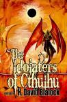 The Idolaters of Cthulhu - H. David Blalock, H. David Blalock