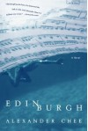 Edinburgh: A Novel Reprint Edition by Chee, Alexander (2002) - Alexander Chee