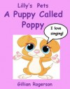 Lilly's Pets - A Puppy Called Poppy - Gillian Rogerson
