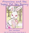 Francine and the Super Pet Spy Bunny - Penelope Crowe, Dea Lenihan