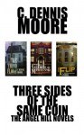 Three Sides of the Same Coin: The Angel Hill novels - C. Dennis Moore