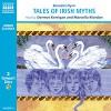 Tales Of Irish Myths - Benedict Flynn, Dermot Kerrigan, Marcella Riordan