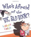 Who's Afraid of the Big Bad Book? - Lauren Child