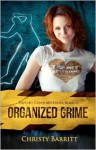 Organized Grime: Squeaky Clean Mysteries, Book 3 - Christy Barritt