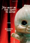You Must Be This Happy to Enter - Elizabeth Crane