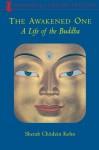 The Awakened One: A Life Of The Buddha - Sherab Chödzin Kohn