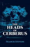 The Heads of Cerberus - Francis Stevens, Lloyd Arthur Eshbach