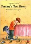 Tommy's New Sister - Gerda Marie Scheidl, Christa Unzner-Fischer, J. Alison James