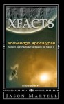 Knowledge Apocalypse: Ancient Astronauts & The Search for Planet X (Xfacts) - Jason Martell