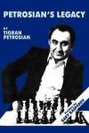 Petrosian's Legacy - Tigran Petrosian, Arnold Denker, Edward Shektman, Eduard Gufeld