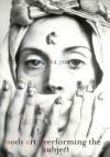 Body Art/Performing the Subject - Amelia Jones