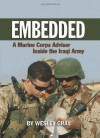 Embedded: A Marine Corps Adviser Inside the Iraqi Army - Wesley Gray