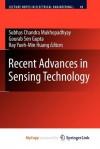 Recent Advances in Sensing Technology - Subhas Chandra Mukhopadhyay, Gourab Sen Gupta, Yueh-Min Ray Huang