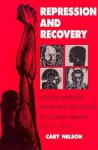 Repression And Recovery: Modern American Poetry & Politics Of Cultural Memory - Cary Nelson