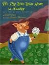The Pig Who Went Home on Sunday: An Appalachian Folktale - Donald Davis, Jennifer Mazzucco (Illustrator)