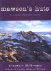 Mawson's huts: an Antarctic expedition journal - Alasdair McGregor, Edmund Hillary