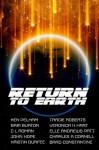 Return To Earth - Charles A Cornell, Ken Pelham, Bria Burton, John Hope, Bard Constantine, Kristin Durfee, Elle Andrews Patt, Tracie Roberts, C L Roman, Veronica H Hart