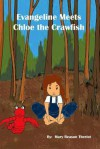 Evangeline Meets Chloe the Crawfish - Mary Reason Theriot