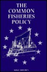 The Common Fisheries Policy. Origin, Evaluation and Future - Michael Holden