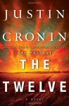 By Justin Cronin - The Twelve (Book Two of The Passage Trilogy): A Novel (9/16/12) - Justin Cronin