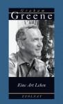 Eine Art Leben - Graham Greene, Dieter Hildebrandt