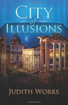 By Judith Works City of Illusions [Paperback] - Judith Works