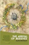 The Arrival of Missives - Aliya Whiteley