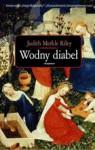 Wodny diabeł - Judith Merkle Riley