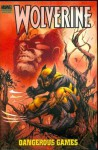 Wolverine: Dangerous Games - Gregg Hurwitz, Rick Remender, Simon Spurrier, Mike Carey, Christopher Yost, Ben Oliver, Jerome Opeña, Scott Kolins