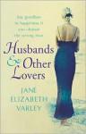 Husbands and Other Lovers - Jane Elizabeth Varley