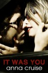 It Was You - Anna Cruise