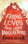 Friends, Lovers and Other Indiscretions - Fiona Neill