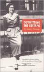 Outwitting the Gestapo - Betsy Wing, Lucie Aubrac, Konrad Bieber, Margaret Collins Weitz