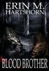 Blood Brother - Erin M. Hartshorn, Jade E. Zivanovic