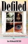 Defiled: The Spiritual Dangers of Alternative Medicine - Ken McDonald