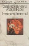 Fantasmi francesi - Charles Nodier, Guy de Maupassant, Théophile Gautier, Émile Zola, Prosper Mérimée