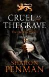 Cruel as the Grave (Justin de Quincy #2) - Sharon Kay Penman